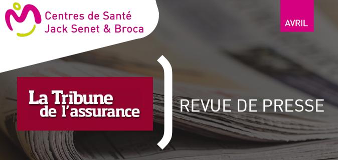 7f18bb7c59006  ON PARLE DE NOUS  Nos Centres de Santé dans La Tribune de l Assurance